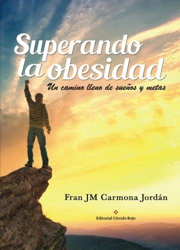 9788491155409: Superando la obesidad. Un camino lleno de sueños y metas (Spanish Edition)