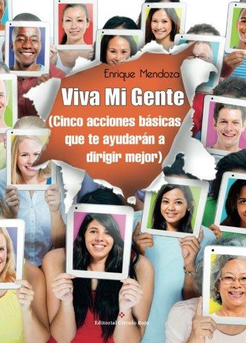 9788491157304: Viva Mi Gente (Cinco acciones básicas que te ayudarán a dirigir mejor)