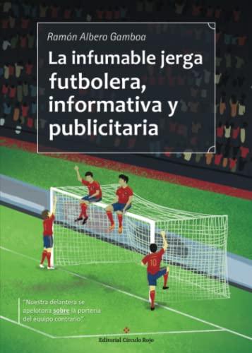 La infumable jerga futbolera, informativa y publicitaria: Ramón Albero Gamboa
