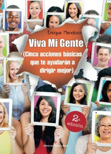 9788491159933: Viva Mi Gente (Cinco acciones básicas que te ayudarán a dirigir mejor) (Spanish Edition)