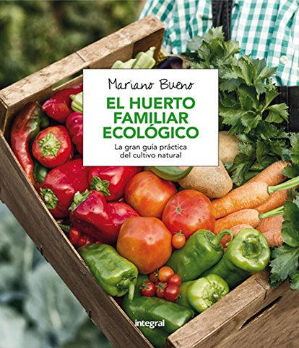El huerto familiar ecológico: Bueno Bosch, Mariano