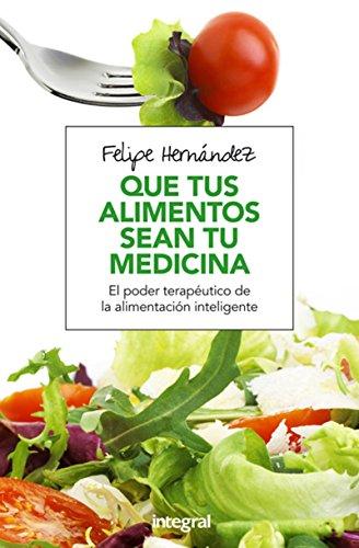 9788491180494: Que tus alimentos sean tu medicina (ALIMENTACION)