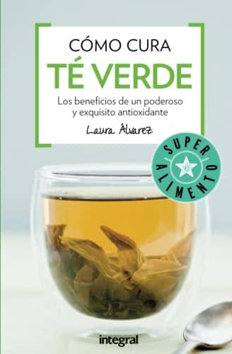C?mo cura t? verde / The Healing: Alvarez, Laura