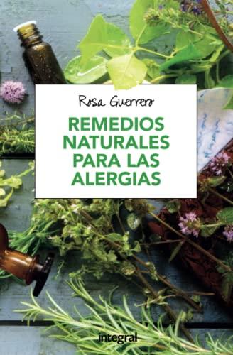 Remedios naturales para las alergias (SALUD) Guerrero,: Guerrero, Rosa
