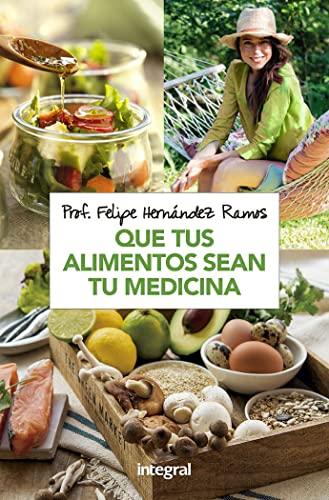 9788491181279: Que tus alimentos sean tu medicina (ALIMENTACIÓN)