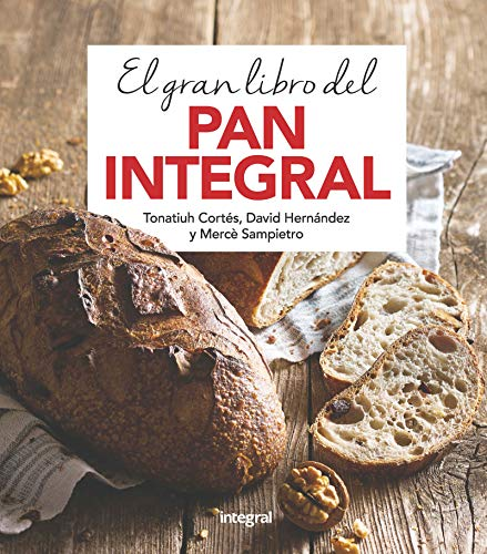 GRAN LIBRO DEL PAN INTEGRAL  EL