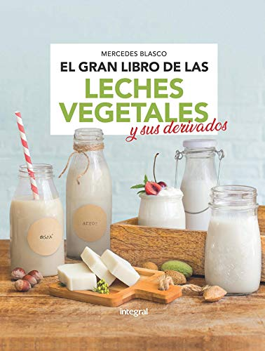 GRAN LIBRO DE LAS LECHES VEGETALES