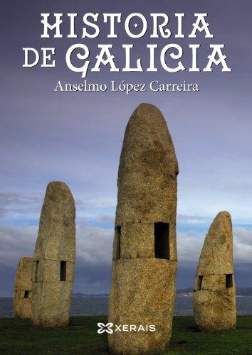 9788491211242: Historia de Galicia (OBRAS DE REFERENCIA - XERAIS UNIVERSITARIA - HISTORIA E XEOGRAFÍA) (Galician Edition)