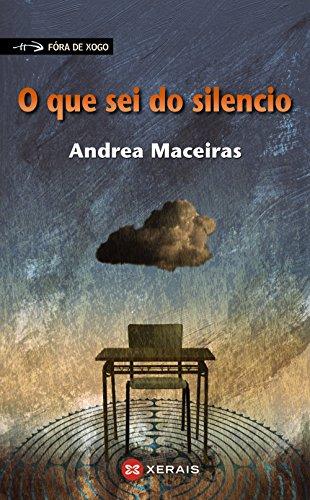 9788491214021: O que sei do silencio (INFANTIL E XUVENIL - FÓRA DE XOGO)
