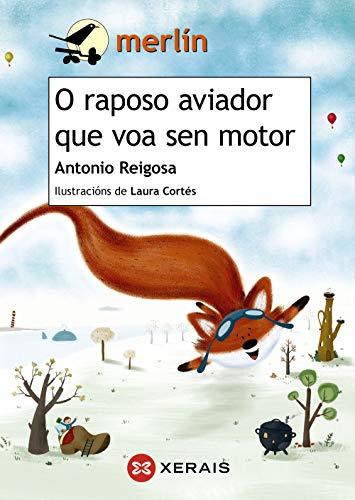 9788491214823: O raposo aviador que voa sen motor (Infantil E Xuvenil - Merlín - De 7 Anos En Diante)