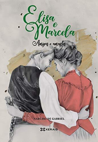 9788491214922: Elisa e Marcela: Amigas e amantes (GRANDES OBRAS - EDICIÓNS SINGULARES) (Galician Edition)