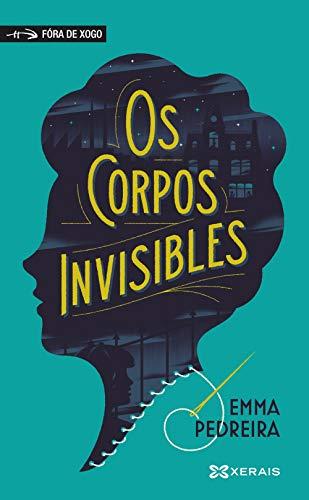 9788491215844: Os corpos invisibles (INFANTIL E XUVENIL - FÓRA DE XOGO)