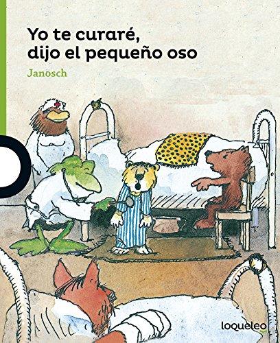 9788491220862: Yo te curaré, dijo el pequeño oso
