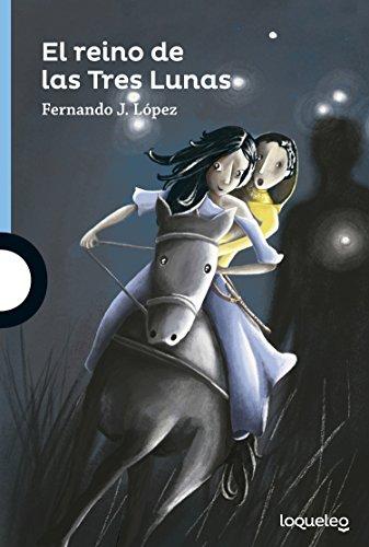 Resultado de imagen de El reino de las tres lunas Nando López Ed. Loqueleo