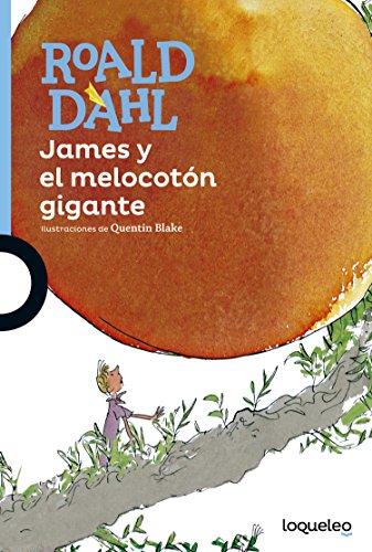 James y el melocotón gigante/ James and: Roald Dahl