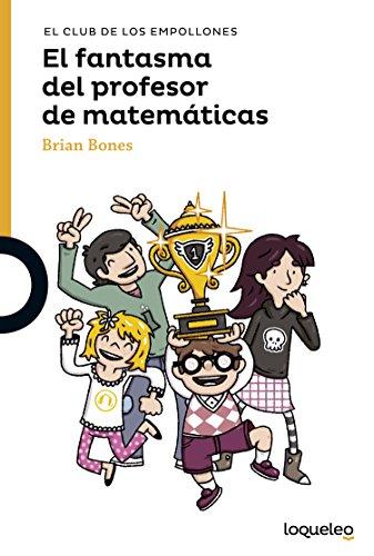 El fantasma del profesor de matemáticas (Paperback): Brian Bones