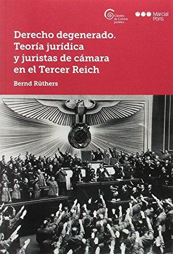 9788491230687: Derecho degenerado. Teoría jurídica y juristas de cámara en el Tercer Reich (Cátedra de cultura jurídica)