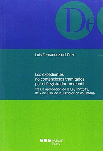 LOS EXPEDIENTES NO CONTENCIOSOS TRAMITADOS POR EL: FERNÁNDEZ DEL POZO,
