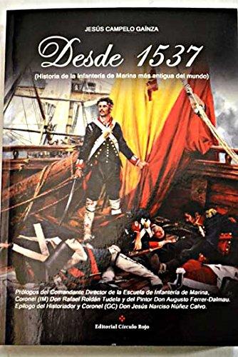 9788491262541: Desde 1537: Historia de la Infanter�a de Marina m�s antigua del mundo