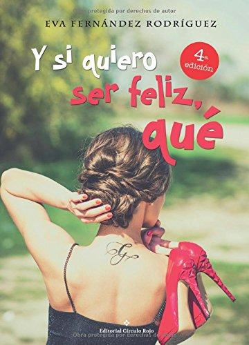 Y si quiero ser feliz, qué (Spanish: Eva Fernández Rodríguez