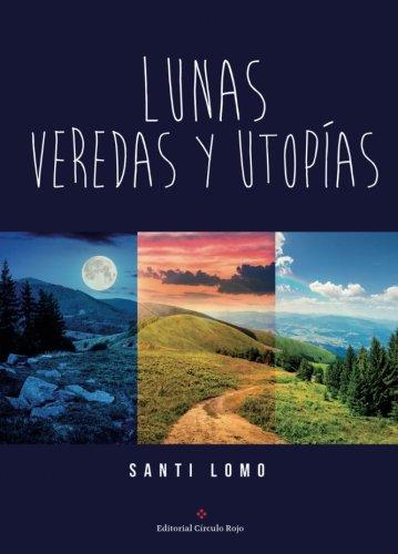 9788491264293: Lunas, veredas y utopías (Spanish Edition)