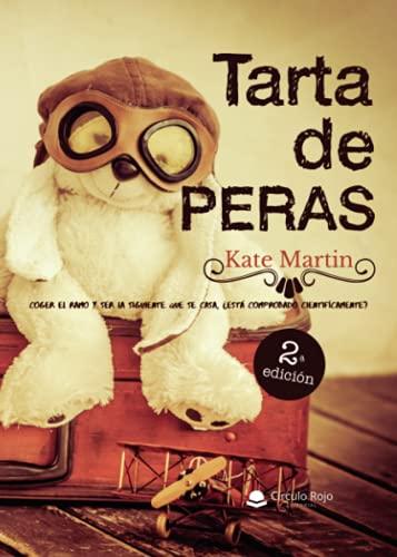 9788491264712: Tarta de peras: Coger el ramo y ser la siguiente que se casa,¿está comprobado científicamente? (Spanish Edition)