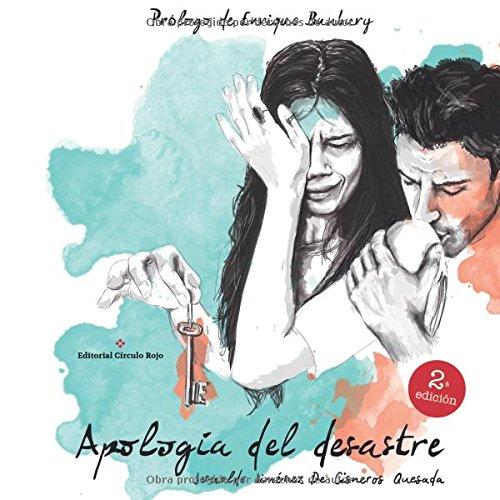 Apología del desastre (Spanish Edition): Jesualdo Jiménez De