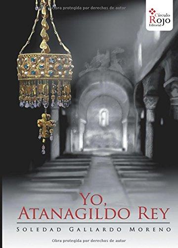 9788491265900: Yo, Atanagildo rey (Spanish Edition)