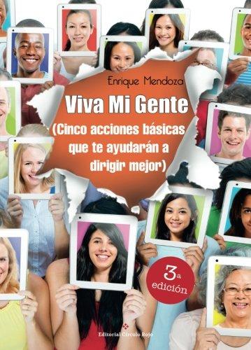 9788491266556: Viva mi gente: (Cinco acciones básicas que te ayudarán a dirigir mejor) (Spanish Edition)
