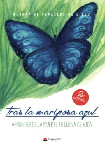 9788491266778: Tras la mariposa azul: Aprender de la muerte te llena de vida (Spanish Edition)