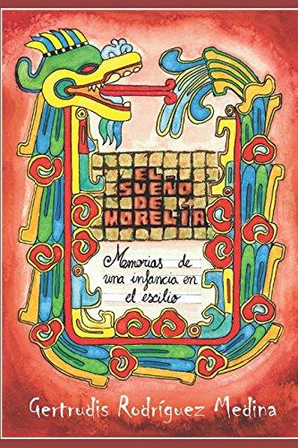 9788491266785: El sueño de Morelia: Memorias de una infancia en el exilio