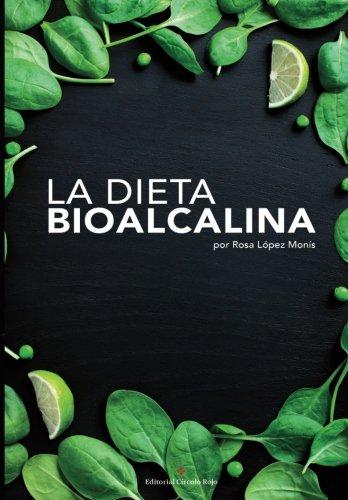 9788491267317: La Dieta BioAlcalina: Descubre como mejorar tu salud y equilibrio de una manera natural y biológica a través de la dieta alcalina (Spanish Edition)