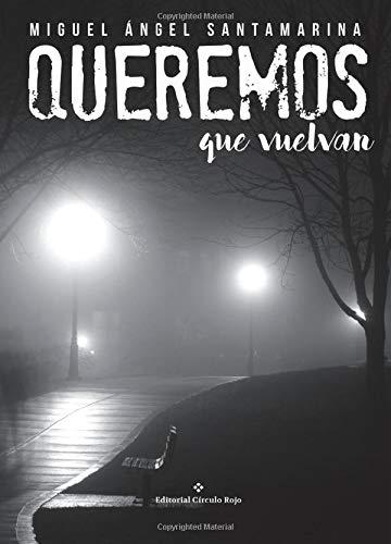 9788491267331: Queremos que vuelvan (Spanish Edition)
