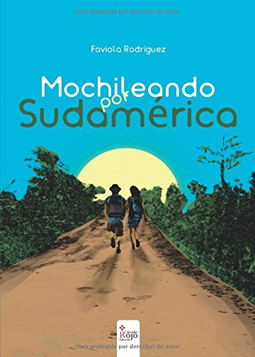 9788491267454: Mochileando por Sudamérica