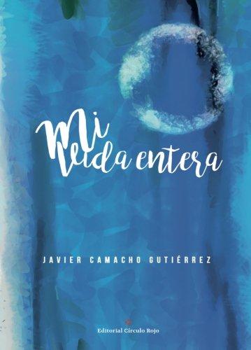 9788491268048: Mi vida entera (Spanish Edition)