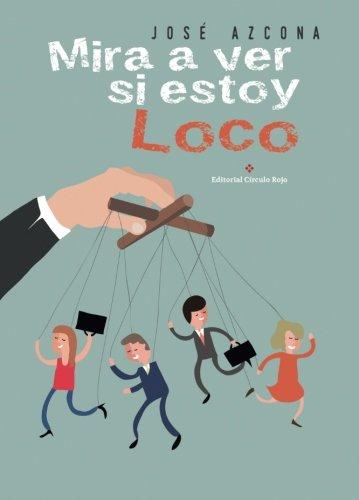 9788491268192: Mira a ver si estoy loco (Spanish Edition)