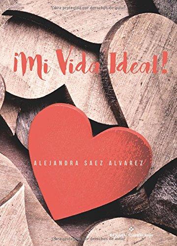 9788491268345: ¡Mi vida ideal! (Spanish Edition)