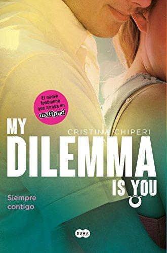 9788491290254: My Dilemma Is You. Siempre Contigo (Serie My Dilemma Is You 3)