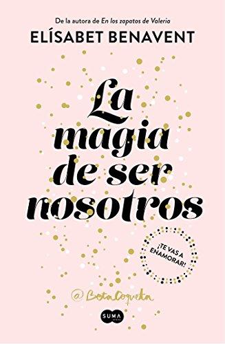 9788491291183: La magia de ser nosotros (Bilogía Sofía 2)