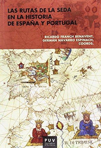 9788491341376: Rutas de la seda en la historia de España y Portugal,Las