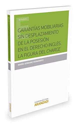 GARANTIAS MOBILIARIAS SIN DESPLAZAMIENTO DE LA POSESION EN EL (Paperback)
