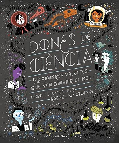 9788491376323: Dones de ciència: 50 Pioneres valentes que van canviar el món (Grans llibres)