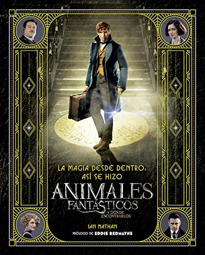 9788491390299: La magia desde dentro: así se hizo Animales fantásticos y dónde encontrarlos (HARPERCOLLINS)