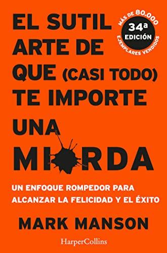 9788491392286: EL SUTIL ARTE DE QUE (CASI TODO) TE IMPORTE UNA MIERDA (HARPERCOLLINS)