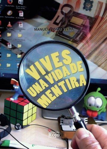 9788491400073: Vives una vida de mentira (Spanish Edition)