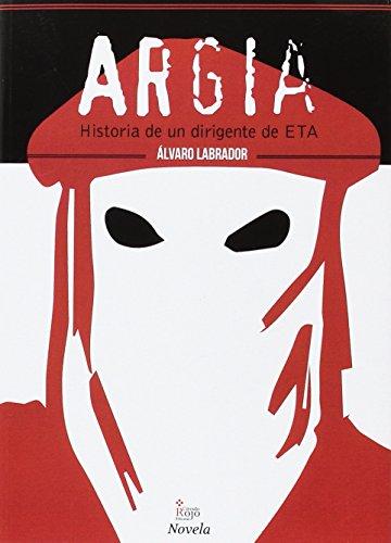 9788491400288: Argia: Historia de un dirigente de ETA