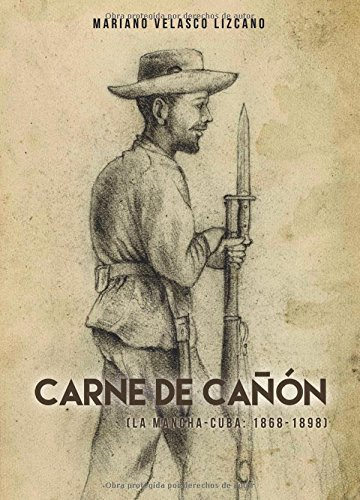 9788491401810: Carne de cañón: (La Mancha-Cuba, 1868-1898) (Spanish Edition)