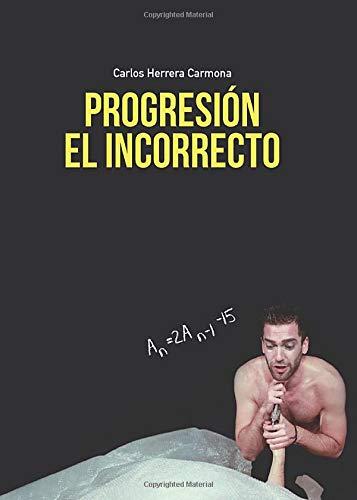 9788491402176: Progresión El incorrecto (Spanish Edition)