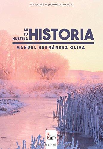 9788491402961: Mi historia, tu historia, nuestra historia (Spanish Edition)