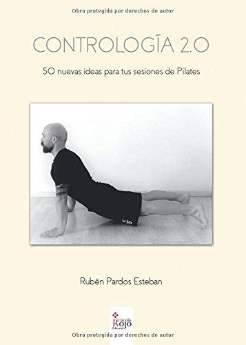 9788491403364: Contrología 2.0: 50 nuevas ideas para tus sesiones de Pilates